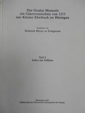 Der Oculus Memorie ein Güterverzeichnis von 1211 aus Kloster Eberbach im Rheingau / Der Oculus Memorie ein Güterverzeichnis von 1211 aus Kloster Eberbach im Rheingau von Meyer zu Ermgassen,  Heinrich