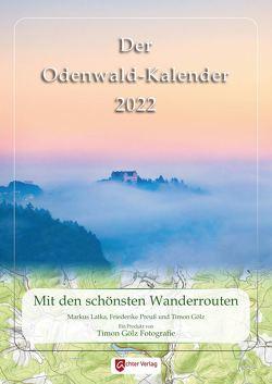 Der Odenwaldkalender 2022 von Gölz,  Timon, Latka,  Markus, Preuß,  Friederike