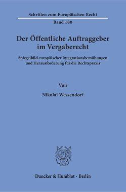 Der Öffentliche Auftraggeber im Vergaberecht. von Wessendorf,  Nikolai