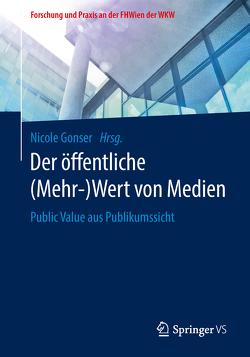 Der öffentliche (Mehr-)Wert von Medien von Gonser,  Nicole