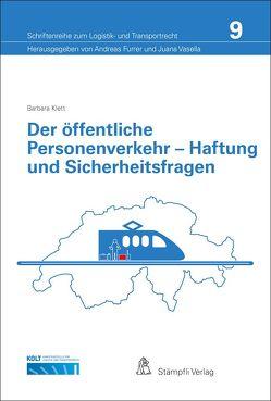 Der öffentliche Personenverkehr – Haftung und Sicherheitsfragen von Baumeler,  Urs, Daphinoff,  Eva, Furrer,  Andreas, Klett,  Barbara, Vasella,  Juana