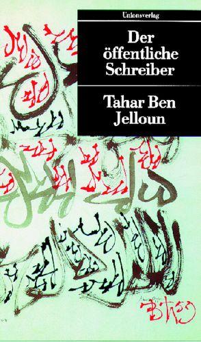 Der öffentliche Schreiber von Jelloun,  Tahar Ben