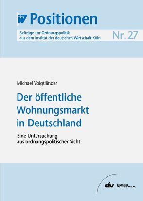 Der öffentliche Wohnungsmarkt in Deutschland von Voigtländer,  Michael