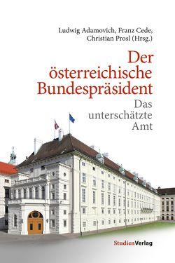 Der österreichische Bundespräsident von Adamovich,  Ludwig, Cede,  Franz, Prosl,  Christian