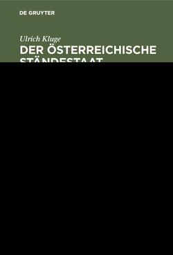 Der österreichische Ständestaat 1934–1938 von Kluge,  Ulrich