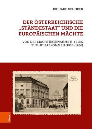 """Der österreichische """"Ständestaat"""" und die europäischen Mächte von Schober,  Richard"""