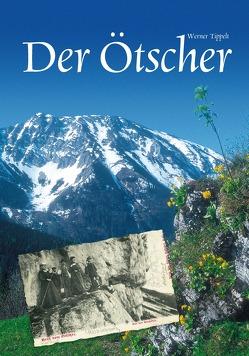 Der Ötscher (3. Auflage) von Tippelt,  Werner