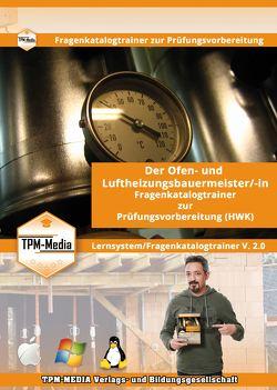 Der Ofen- und Luftheizungsbauermeister/-in Lerntrainer mit über 1600 Lernfragen für Windows von Mueller,  Thomas
