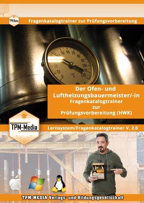 Der Handwerksmeister – Ofen- und Luftheizungsbauermeister/-in Lerntrainer mit über 1600 Lernfragen von Mueller,  Thomas