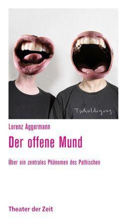 Der offene Mund von Aggermann,  Lorenz