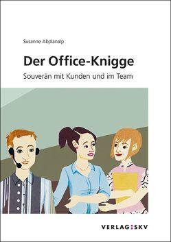 Der Office-Knigge von Abplanalp,  Susanne