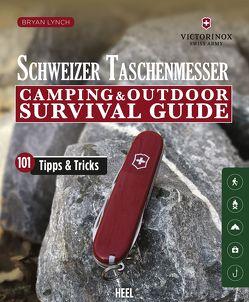 Der offizielle Schweizer Taschenmesser Survival & Camping Guide von Lynch,  Bryan