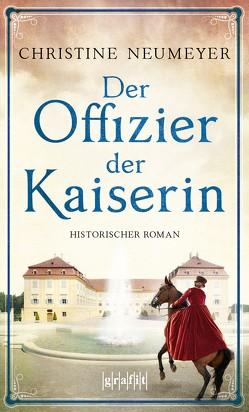 Der Offizier der Kaiserin von Neumeyer,  Christine