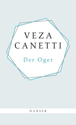 Der Oger von Canetti,  Elias, Canetti,  Veza