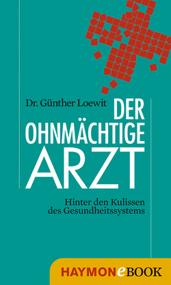 Der ohnmächtige Arzt von Loewit,  Günther