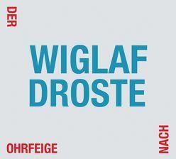 Der Ohrfeige nach von Droste,  Wiglaf