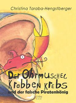 Der Ohrmuschelkrabbenkrebs von Hörstlhofer,  Diana, Taraba-Hengstberger,  Christina