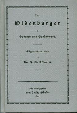 Der Oldenburger in Sprache und Sprüchwort von Goldschmidt,  Jonas