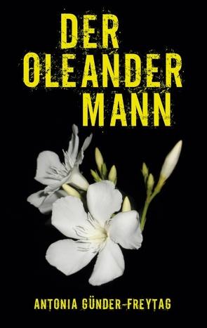 Der Oleandermann von Günder-Freytag,  Antonia