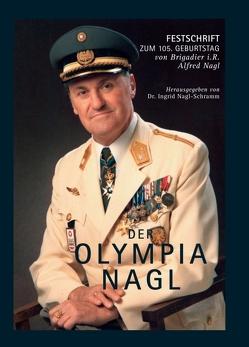 Der OLYMPIA NAGL von Nagl,  Alfred, Schramm (Hrsg.),  Dr. Ingrid