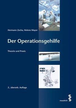 Der Operationsgehilfe von Mayer,  Helene, Zecha,  Hermann