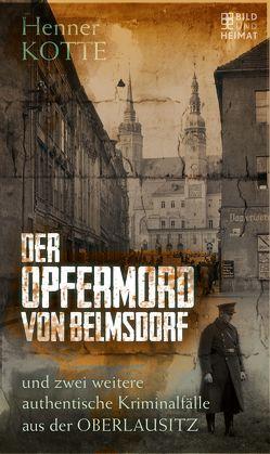 Der Opfermord von Belmsdorf von Kotte,  Henner
