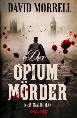 Der Opiummörder von Gaspard,  Christine, Morrell,  David