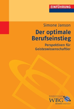 Der optimale Berufseinstieg von Bogdal,  Klaus-Michael, Grimm,  Gunter E., Janson,  Simone