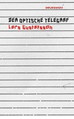Der optische Telegraf von Gustafsson,  Lars, Karlson,  Barbara M.