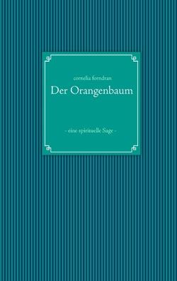 Der Orangenbaum von Forndran,  Cornelia
