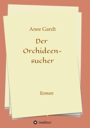 Der Orchideensucher von Gardt,  Anee