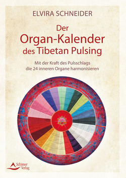 Der Organ-Kalender des Tibetan Pulsing von Schneider,  Elvira