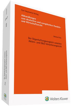 Der Organhaftungsvergleich zwischen Aktien- und D&O-Versicherungsrecht von Fritz,  Dennis