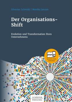 Der Organisations-Shift von Janzon,  Monika, Schmidt,  Silvester