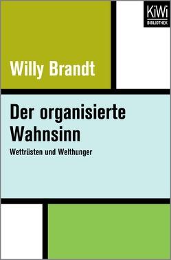 Der organisierte Wahnsinn von Brandt,  Willy
