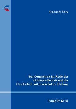 Der Organstreit im Recht der Aktiengesellschaft und der Gesellschaft mit beschränkter Haftung von Peine,  Konstanze