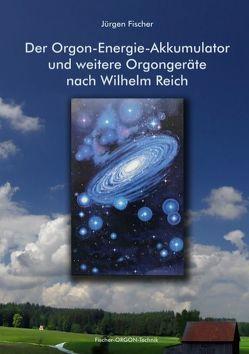 Der Orgon-Energie-Akkumulator von Fischer,  Jürgen