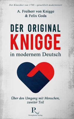 Der Original-Knigge in modernem Deutsch von Goda,  Felix, Knigge,  Adolph Freiherr von