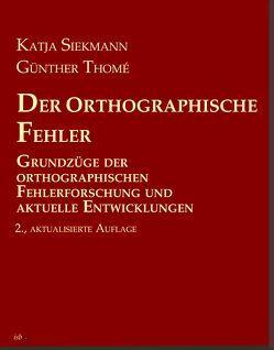 Der orthographische Fehler von Siekmann,  Prof. Dr. Katja, Thomé,  Prof. Dr. Günther