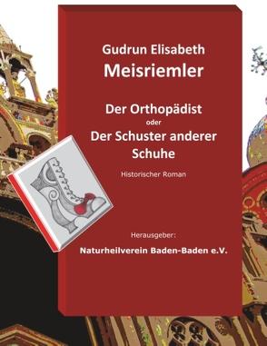 Der Orthopädist von Baden e.V.,  Naturheilverein, Meisriemler,  Gudrun Elisabeth