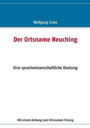 Der Ortsname Neuching von Linke,  Wolfgang