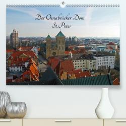 Der Osnabrücker Dom St.Peter (Premium, hochwertiger DIN A2 Wandkalender 2021, Kunstdruck in Hochglanz) von Sabel,  Jörg