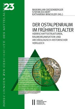 Der Ostalpenraum im Frühmittelalter von Diesenberger,  Maximilian, Eichler,  Stefan, Winckler,  Katharina