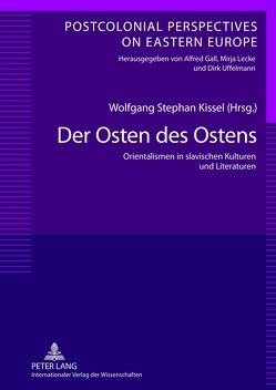 Der Osten des Ostens von Kissel,  Wolfgang Stephan