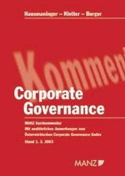 Der österreichische Corporate Governance Kodex von Burger,  Ernst, Hausmaninger,  Christian, Kletter,  Mark