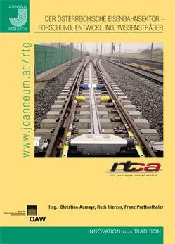 Der Österreichische Eisenbahnsektor – Forschung, Entwicklung , Wissensträger von Aumayr,  Christine, Hierzer,  Ruth, Prettenthaler,  Franz