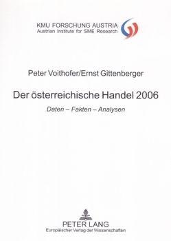Der österreichische Handel 2006 von Gittenberger,  Ernst, Voithofer,  Peter