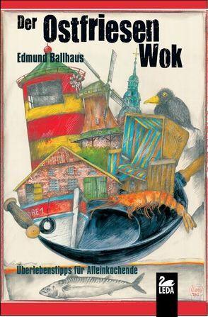 Der Ostfriesen-Wok von Ballhaus,  Edmund