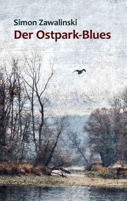 Der Ostpark-Blues von Zawalinski,  Simon