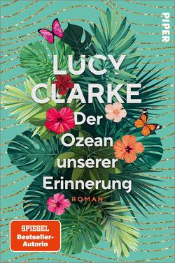Der Ozean unserer Erinnerung von Clarke,  Lucy, Dufner,  Karin